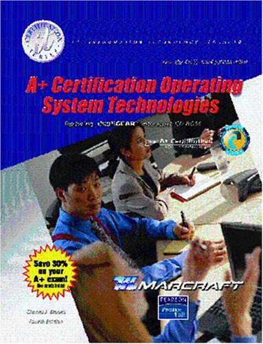 A+ Certification: Operating System Technologies (Text & Lab Manual)