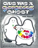 img - for Gus Was a Gorgeous Ghost book / textbook / text book