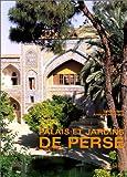 echange, troc Yves Porter, Arthur Thévenart - Palais et jardins de Perse