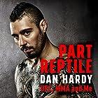Part Reptile: UFC, MMA and Me Hörbuch von Dan Hardy Gesprochen von: Dan Hardy, Simon Bubb