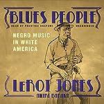 Blues People: Negro Music in White America   LeRoi Jones