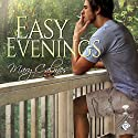 Easy Evenings: Mangrove Stories Book 4 Audiobook by Mary Calmes Narrated by Greg Tremblay