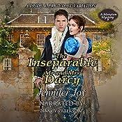 The Inseparable Mr. and Mrs. Darcy: A Pride & Prejudice Variation: A Meryton Mystery, Book 3   Jennifer Joy