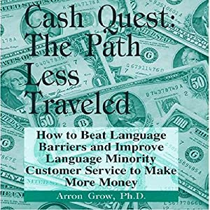 Cash Quest, the Path Less Traveled Audiobook