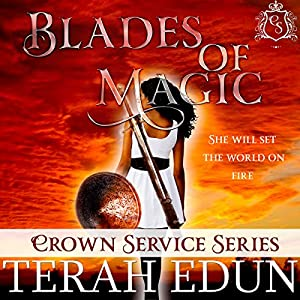 Blades of Magic: Crown Service, Book 1 | [Terah Edun]