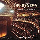 "OPERA NEWS / "" PRIMA VOCE "" COLLECTION / GREAT VOICES FROM THE MET'S PAST"
