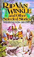 Rip Van Winkle: and other selected stories (Tor Classics)