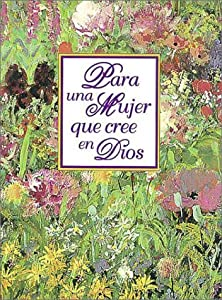 Para una mujer que cree en Dios: Great Quotations Publishing Co, Janet