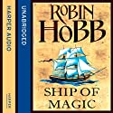 Ship of Magic: The Liveship Traders, Book 1 | Livre audio Auteur(s) : Robin Hobb Narrateur(s) : Anne Flosnik