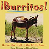 Burritos! Hot on the Trail of the Little Burro