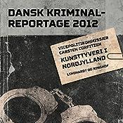 Kunsttyveri i Nordjylland (Dansk Kriminalreportage 2012) | Carsten Corfitzen