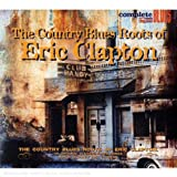 echange, troc Compilation, Blind Willie Johnson - The Country Blues Roots Of Eric Clapton
