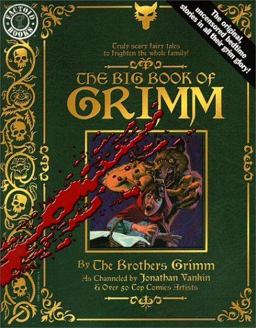 The Big Book of Grimm: Truly Scary Fairy Tales to Frighten the Whole Family (Factoid Books) by Jacob Grimm (10-Feb-2000) Paperback PDF