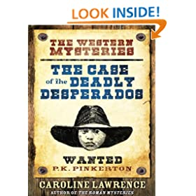 The Case of the Deadly Desperados: The P.K. Pinkerton Mysteries: Book One
