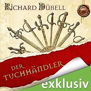 Der Tuchhändler (Tuchhändler 1) Audiobook