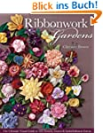 Ribbonwork Gardens: The Ultimate Visu...