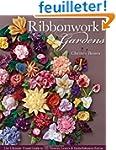 Ribbonwork Gardens: The Ultimate Visu...