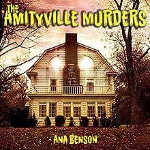 The Amityville Murders   Livre audio Auteur(s) : Ana Benson Narrateur(s) : Pete Russell