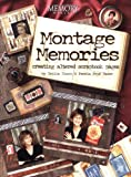 Montage Memories -Creating Altered Scrapbook Pages
