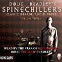 Doug Bradley's Spinechillers, Volume 3: Classic Horror Stories (       UNABRIDGED) by Montague Rhodes James, W W Jacobs, Edgar Allan Poe, Robert Louis Stevenson Narrated by Doug Bradley