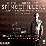 Doug Bradleys Spinechillers, Volume 3: Classic Horror Stories