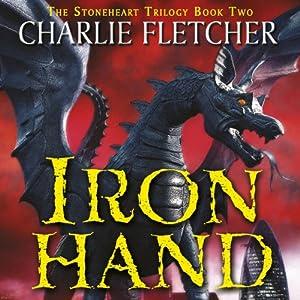 Ironhand: Stonheart Trilogy, Book 2 | [Charlie Fletcher]