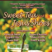 Sweet Tea and Jesus Shoes | [Sandra Chastain, Deborah Smith, Donna Ball, Virginia Ellis, Debra Dixon, Nancy Knight]