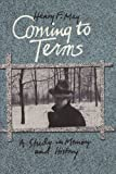 Coming to Terms: A Study in Memory and History