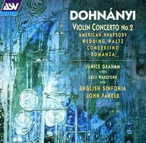 Dohnanyi: Violin Concerto No. 2 / American Rhapsody / Wedding Waltz / Concertino / Romanza