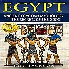 Egypt: Ancient Egyptian Mythology and the Secrets of the Gods Hörbuch von Roy Jackson Gesprochen von: John Burlinson