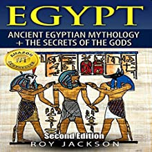 Egypt: Ancient Egyptian Mythology and the Secrets of the Gods | Livre audio Auteur(s) : Roy Jackson Narrateur(s) : John Burlinson