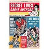 Secret Lives of Great Authors: What Your Teachers Never Told You about Famous Novelists, Poets, and Playwrights ~ Robert Schnakenberg