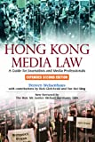 Hong Kong Media Law: A Guide for Journalists and Media Professionals (Hong Kong University Press Law Series)
