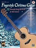 Mark Hanson's Fingerstyle Christmas Guitar: (Book & CD)12 Beautiful Songs & Carols for Solo Guitar