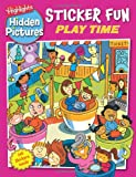 img - for Play Time Sticker Fun (Highlights Hidden Pictures Sticker Fun) book / textbook / text book