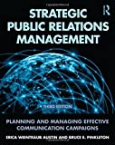 Strategic Public Relations Management: Planning and Managing Effective Communication Campaigns