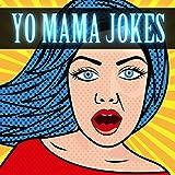 200 Yo Mama Jokes: Funny Yo Mama Jokes (LOL Funny Jokes Book 1)