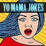 200 Yo Mama Jokes: Funny Yo Mama Joke...