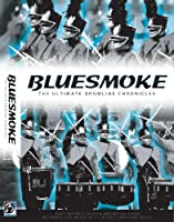 BlueSmoke - The Ultimate Drumline Chronicle