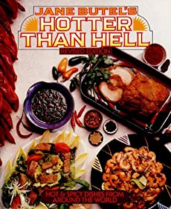 Jane Butel's Hotter Than Hell: Hot & Spicy Dishes from Around the World from HP Trade
