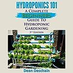Hydroponics 101 (3rd Edition): A Comp...