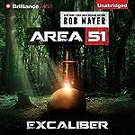 Excalibur: Area 51, Book 6 | Bob Mayer