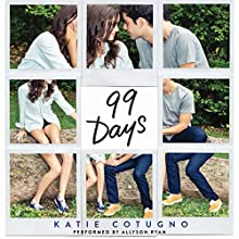 99 Days (       UNABRIDGED) by Katie Cotugno Narrated by Allyson Ryan
