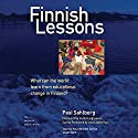 Finnish Lessons: What Can the World Learn from Educational Change in Finland? (       UNABRIDGED) by Pasi Sahlberg Narrated by Paul Michael Garcia
