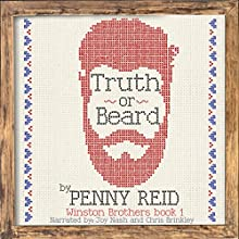 Truth or Beard: Winston Brothers, Book 1 | Livre audio Auteur(s) : Penny Reid Narrateur(s) : Joy Nash, Chris Brinkley