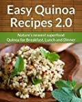 Easy Quinoa Recipes 2.0 : Natures New...