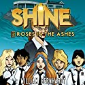 Shine #2: Roses in the Ashes (       UNABRIDGED) by William Bernhardt Narrated by Lara Wells