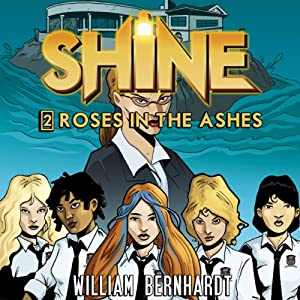 Shine #2: Roses in the Ashes | [William Bernhardt]