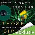 Those Girls: Was dich nicht tötet Hörbuch von Chevy Stevens Gesprochen von: Christiane Marx