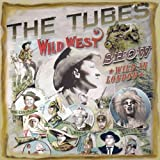 The Tubes The Tubes: Wild West Show